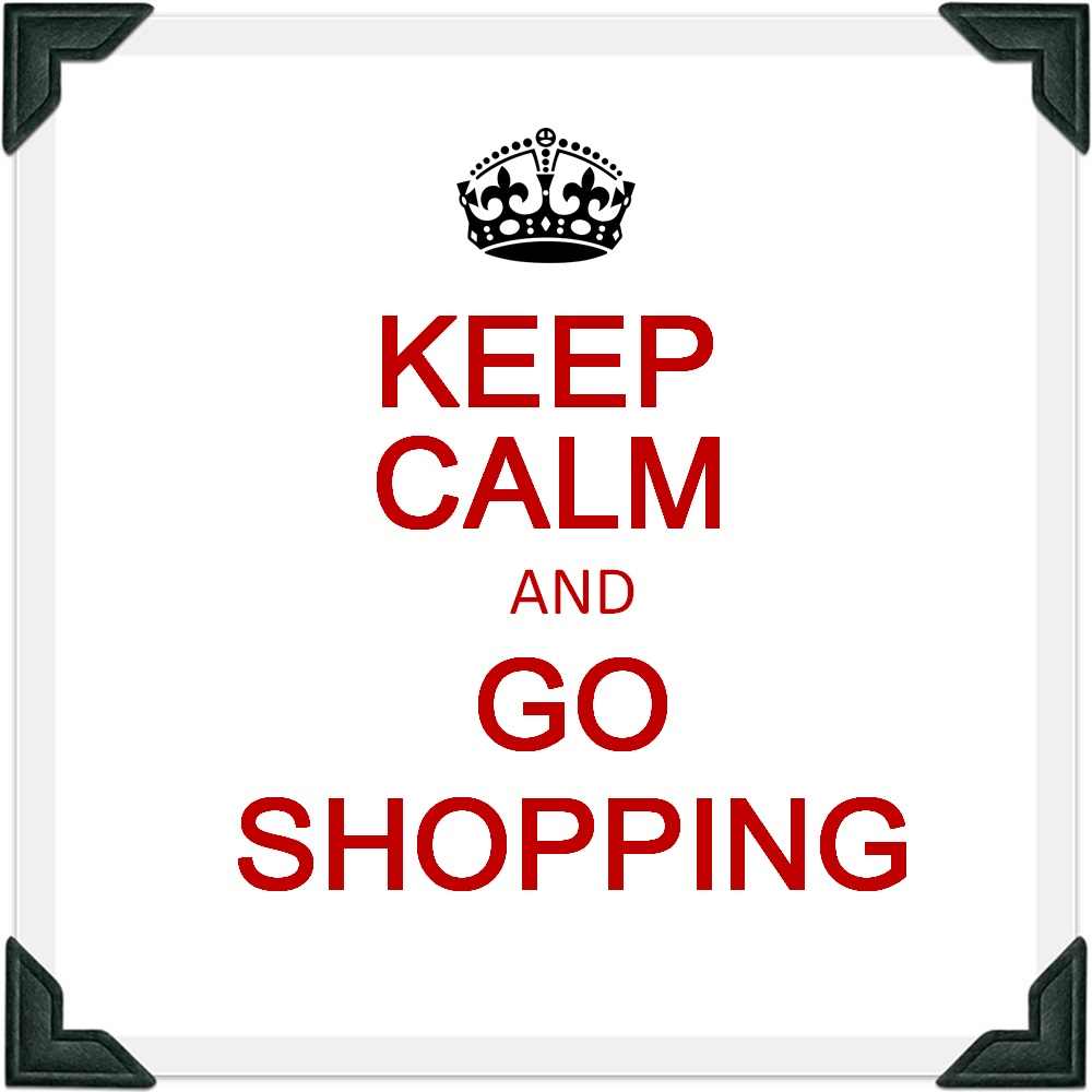 Keep Calm and Go Shooping